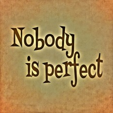 nobody-is-perfect-688370_640